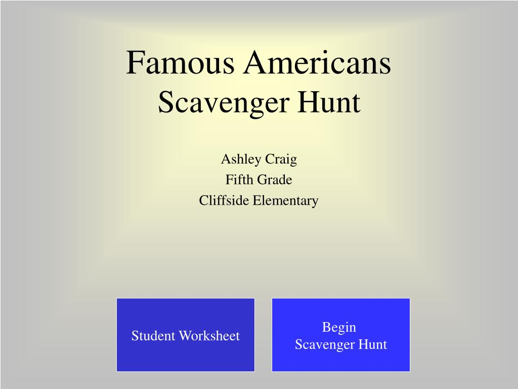 Ppt Famous Americans Scavenger Hunt Powerpoint Presentation Id