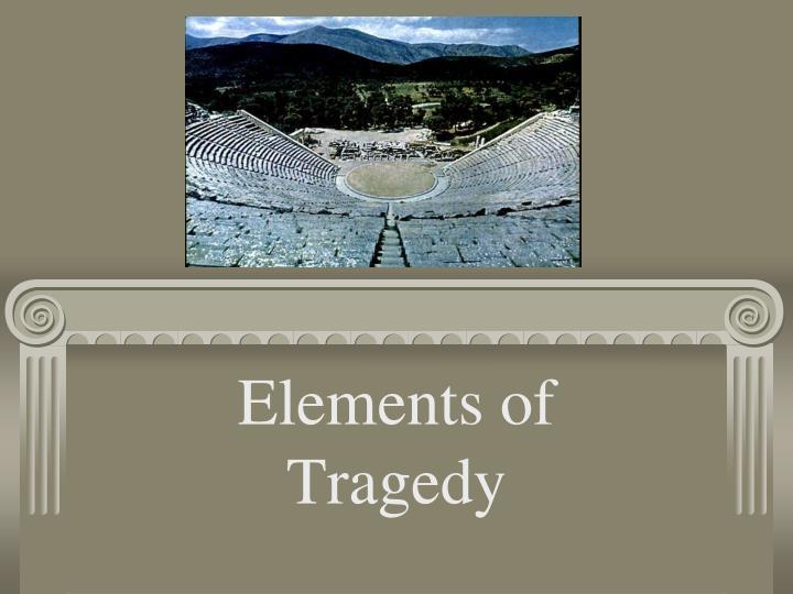 elements of tragedy n.