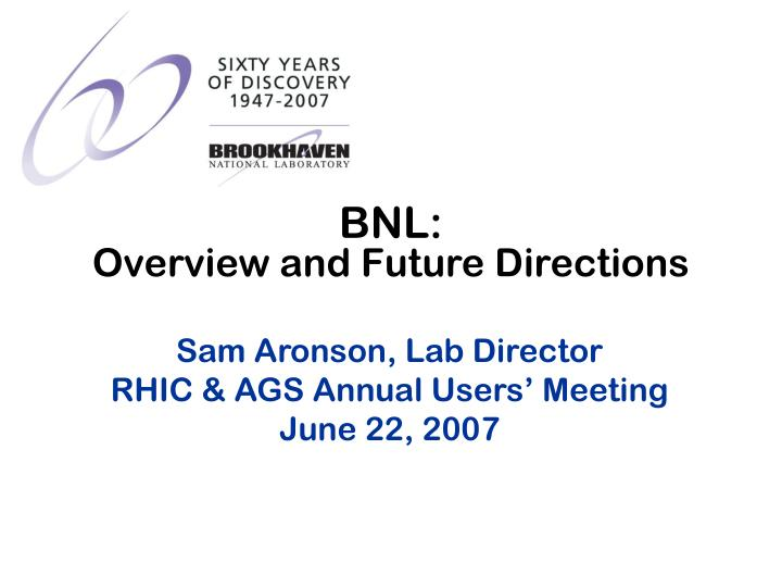 bnl overview and future directions n.