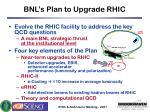 bnl s plan to upgrade rhic