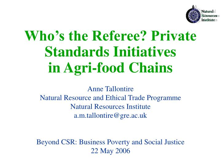 who s the referee private standards initiatives in agri food chains n.