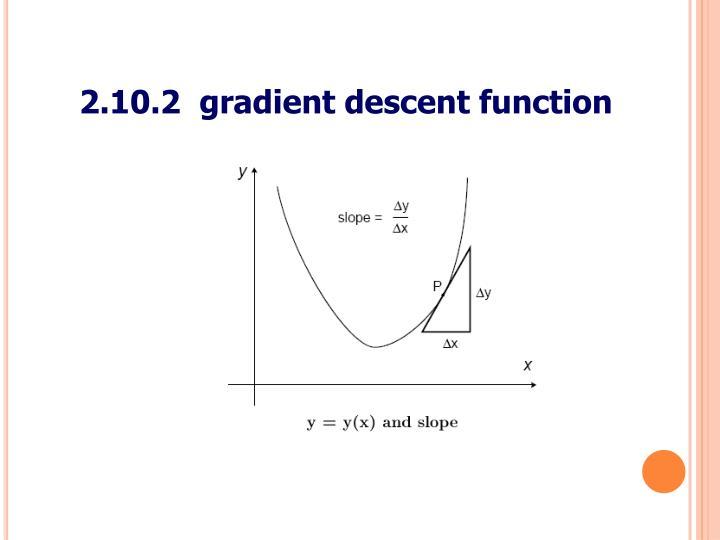 2.10.2  gradient descent function