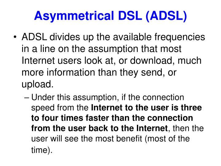 Asymmetrical dsl adsl