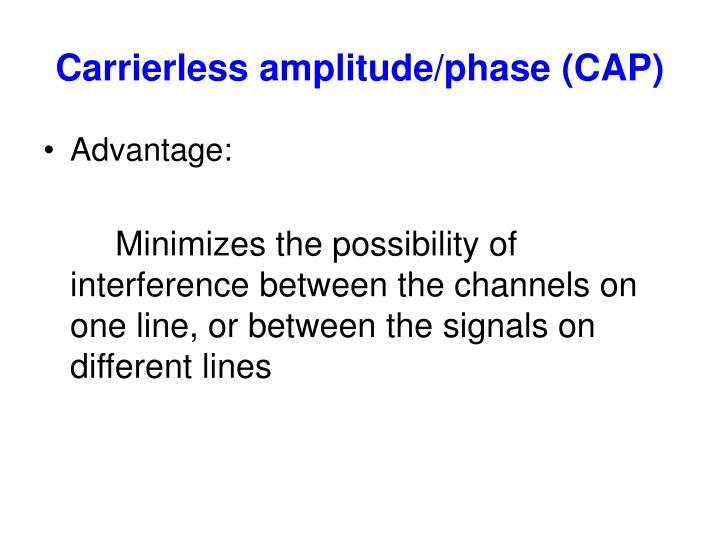 Carrierless amplitude/phase (CAP)
