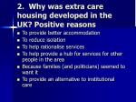 2 why was extra care housing developed in the uk positive reasons