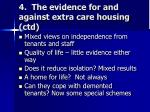 4 the evidence for and against extra care housing ctd