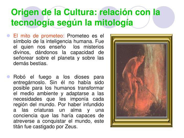 Origen de la Cultura: relación con la tecnología según la mitología