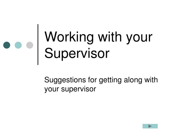 working with your supervisor n.
