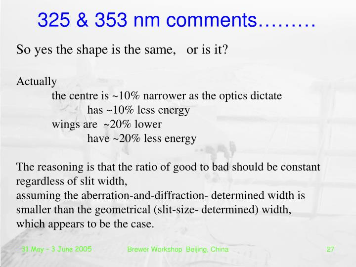 325 & 353 nm comments………