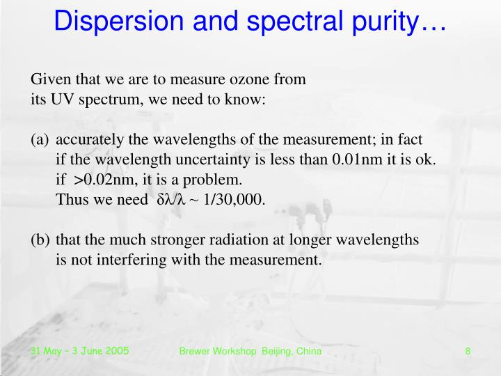 Dispersion and spectral purity…