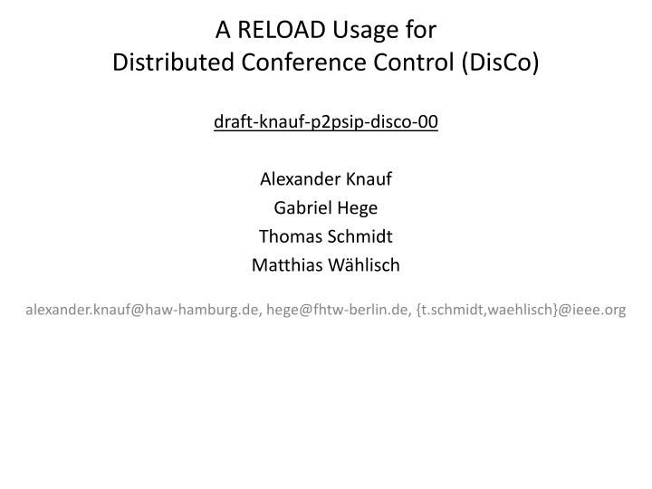 A reload usage for distributed conference control disco