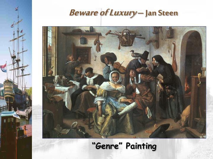 Beware of Luxury