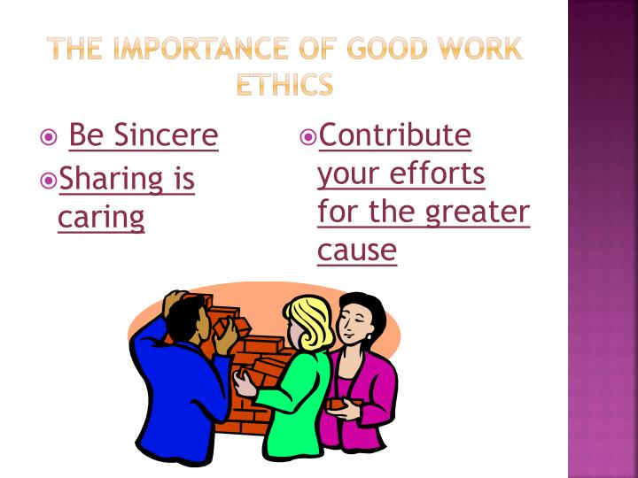 The IMPORTANCE OF GOOD WORK ETHICS