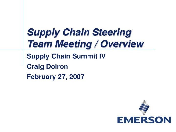 supply chain steering team meeting overview n.