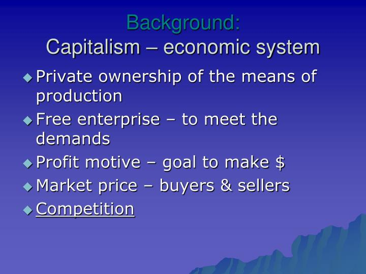 Background capitalism economic system