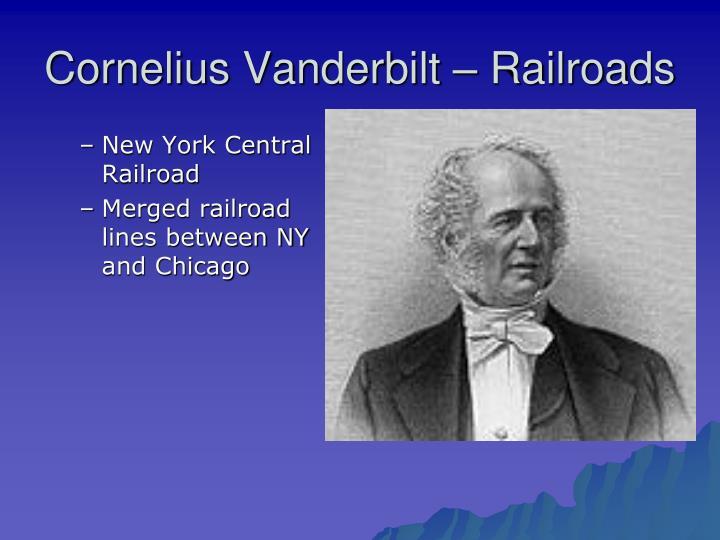Cornelius Vanderbilt – Railroads