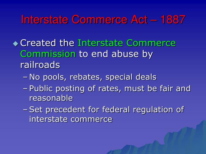 Interstate Commerce Act – 1887