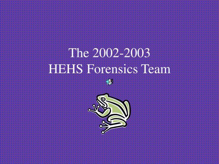 the 2002 2003 hehs forensics team n.