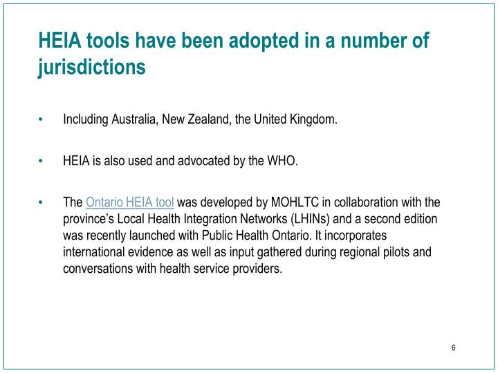 HEIA tools have been adopted in a number of jurisdictions