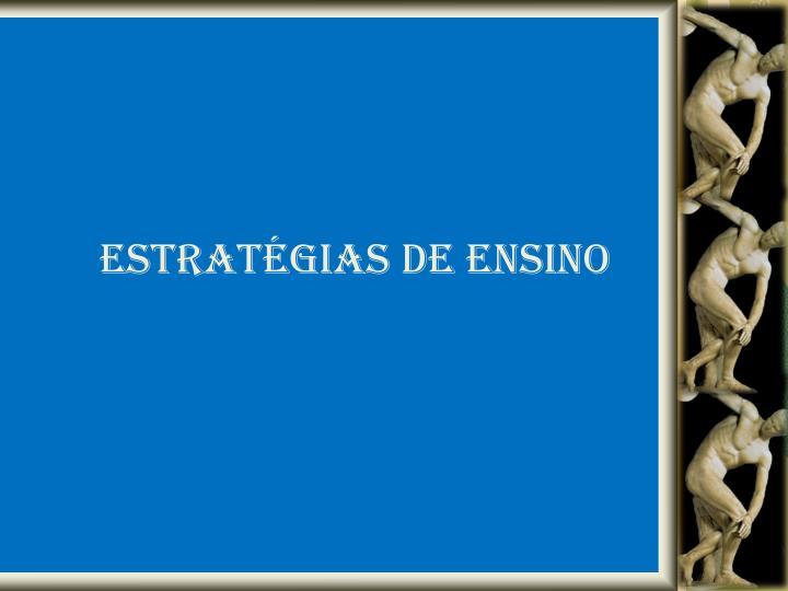 ESTRATÉGIAS DE ENSINO
