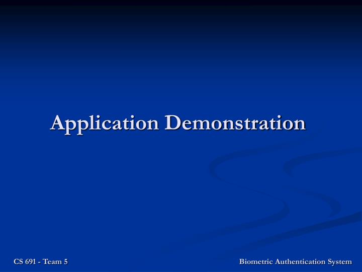 Application Demonstration