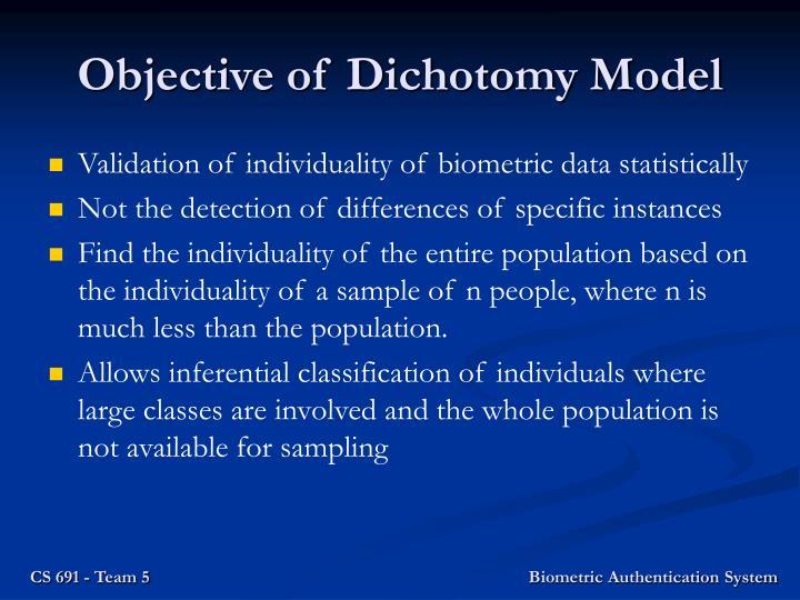 Objective of Dichotomy Model