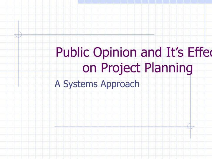 public opinion and it s effect on project planning n.