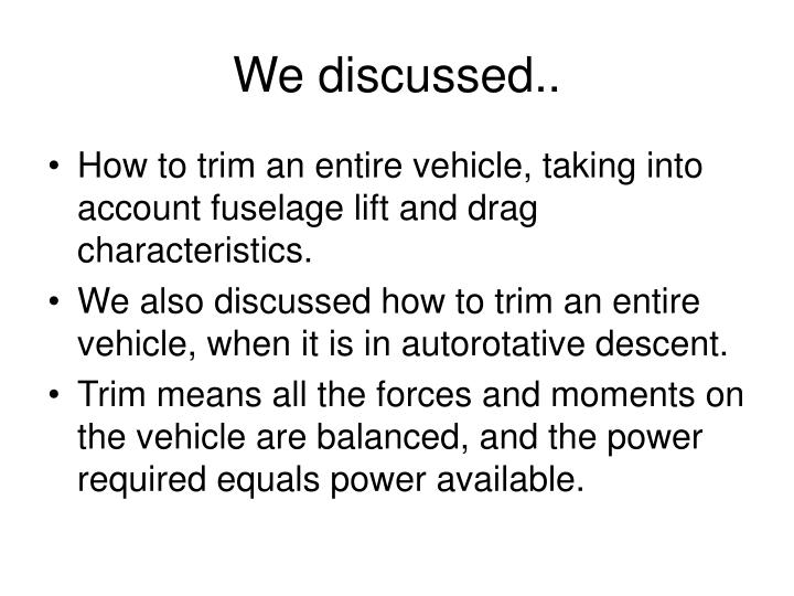 We discussed..