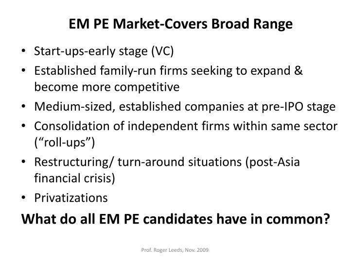 EM PE Market-Covers Broad Range