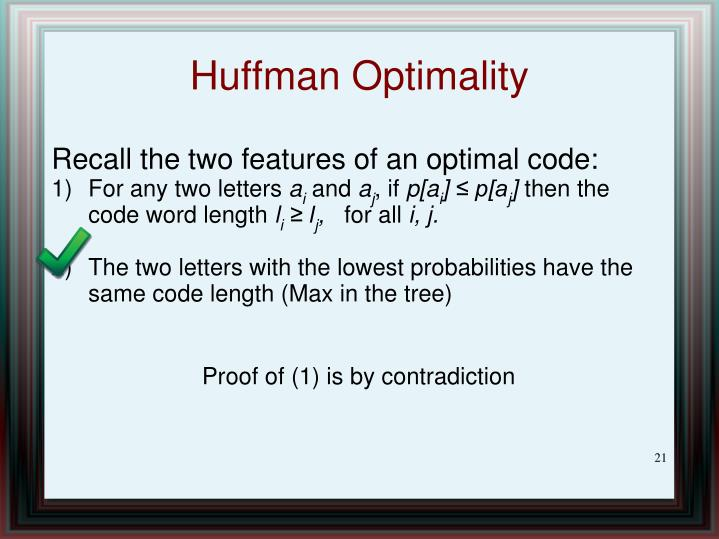 Recall the two features of an optimal code: