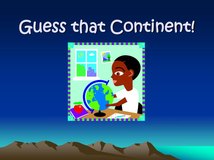 guess that continent n.