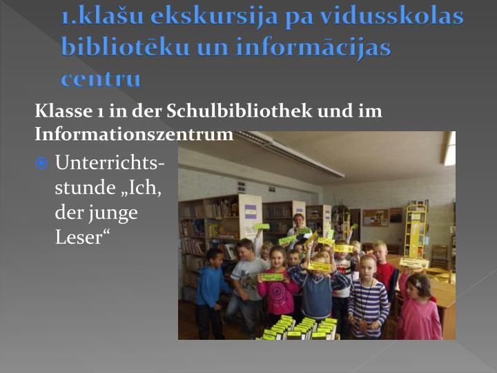 1.klašu ekskursija pa vidusskolas bibliotēku un informācijas centru