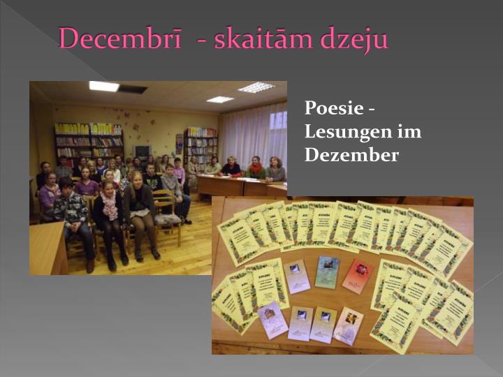 Decembrī  - skaitām dzeju