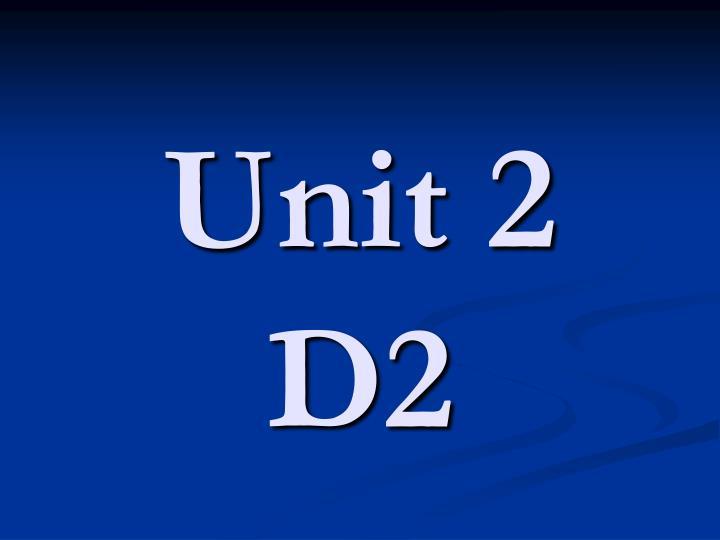 unit 2 d2 n.