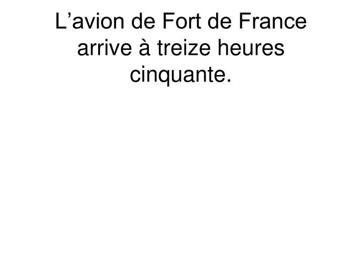 L'avion de Fort de France arrive
