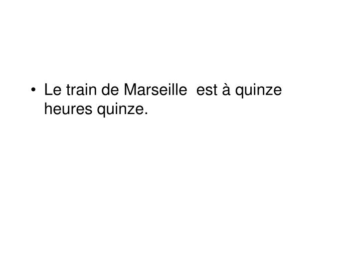 Le train de Marseille  est