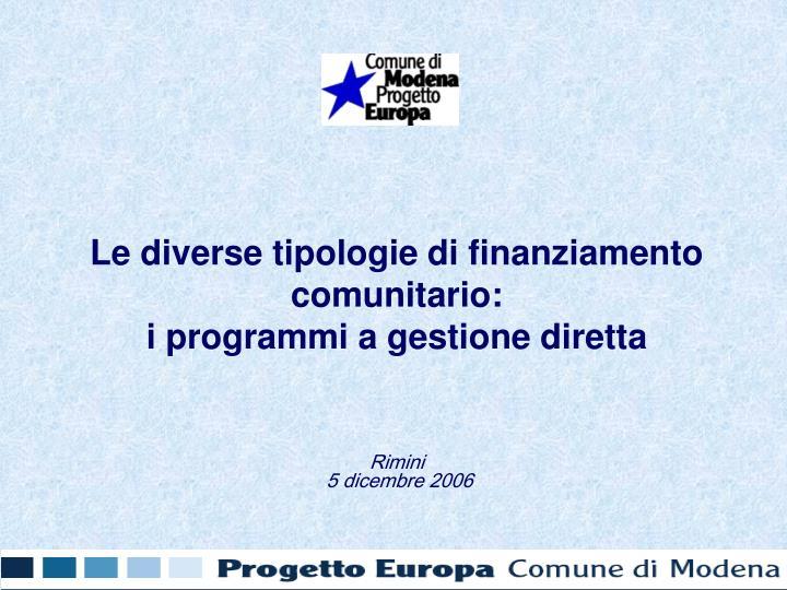 Le diverse tipologie di finanziamento comunitario i programmi a gestione diretta