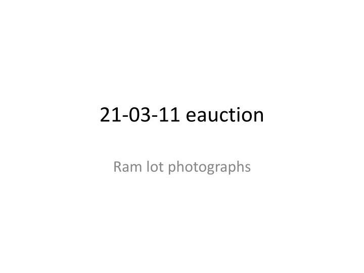 21 03 11 eauction
