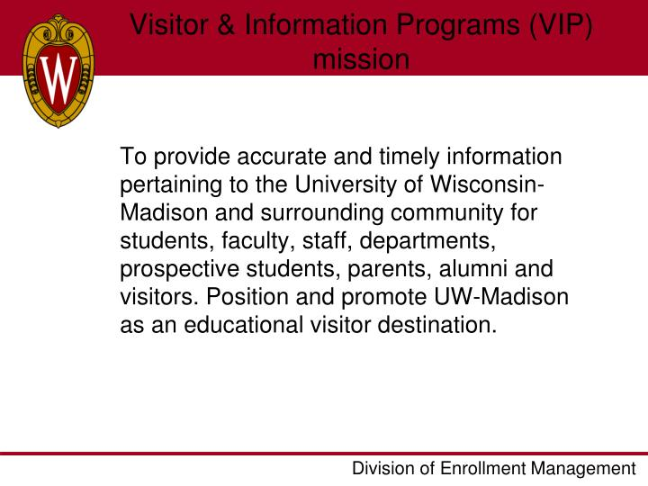 Visitor & Information Programs (VIP) mission