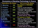 economics of bending technology in guava