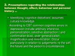 2 presumptions regarding the relationships between thought affect behaviour and personal history