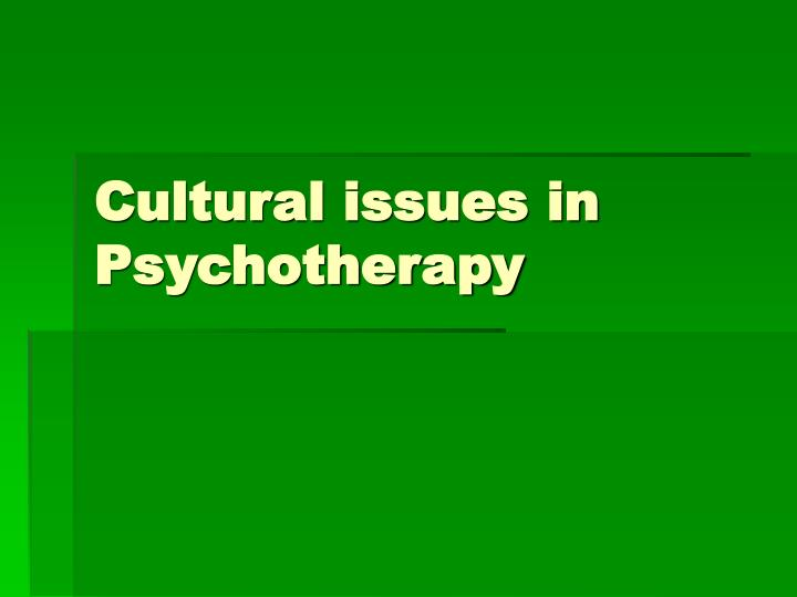 cultural issues in psychotherapy n.
