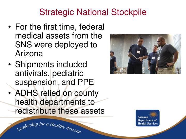 For the first time, federal medical assets from the SNS were deployed to Arizona