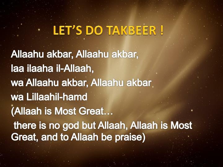 LET'S DO TAKBEER !