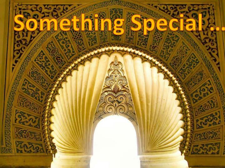 Something Special …