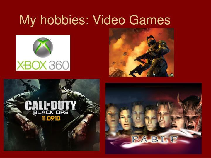 My hobbies: Video Games