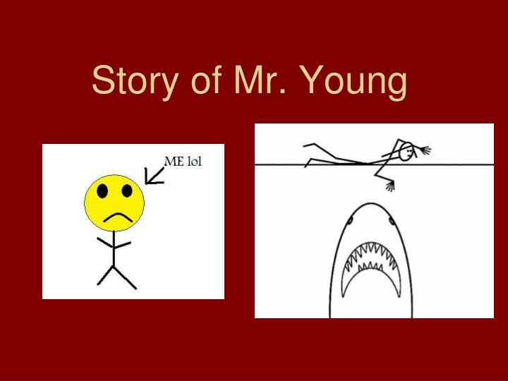 Story of mr young