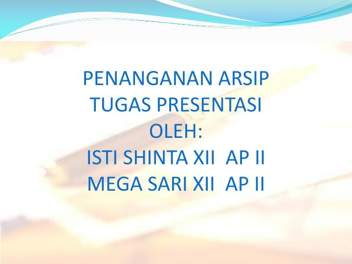 penanganan arsip tugas presentasi oleh isti shinta xii ap ii mega sari xii ap ii n.