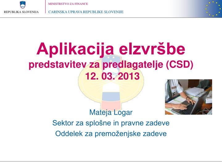 aplikacija eizvr be predstavitev za predlagatelje csd 12 03 2013 n.