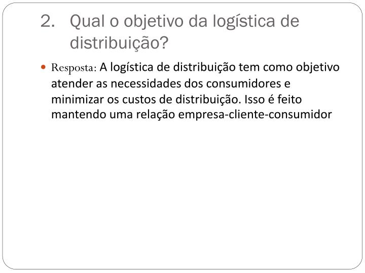 Qual o objetivo da log stica de distribui o
